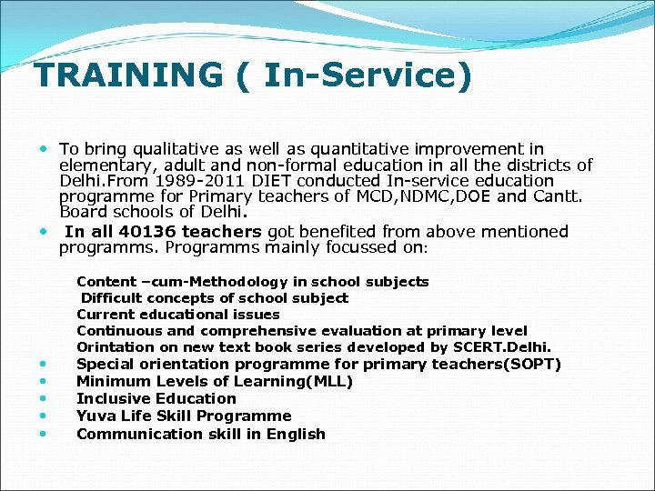 TRAINING ( In-Service) To bring qualitative as well as quantitative improvement in elementary, adult