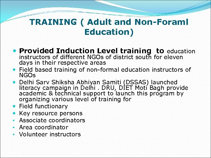 TRAINING ( Adult and Non-Foraml Education) Provided Induction Level training to education • •