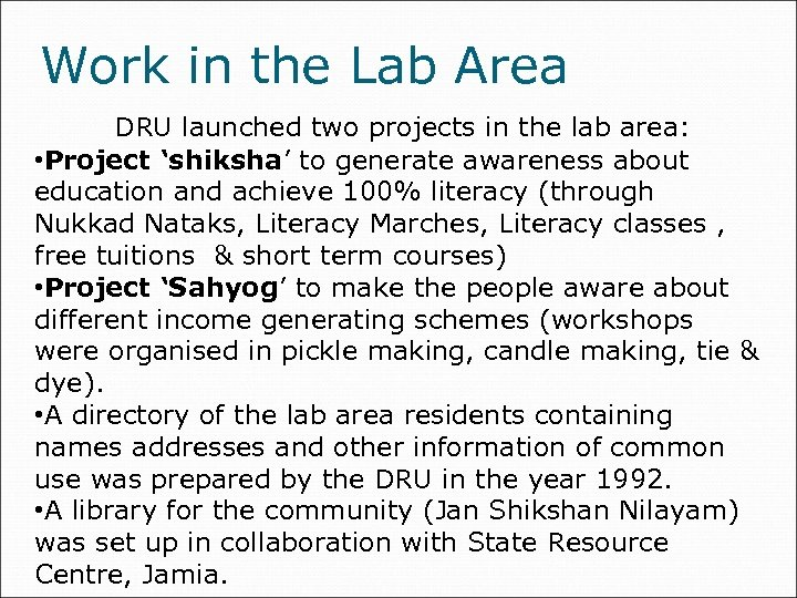 Work in the Lab Area DRU launched two projects in the lab area: •