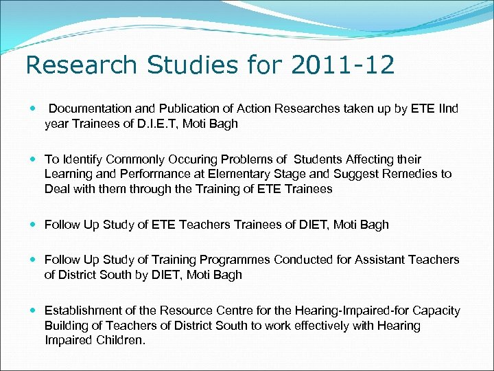 Research Studies for 2011 -12 Documentation and Publication of Action Researches taken up by