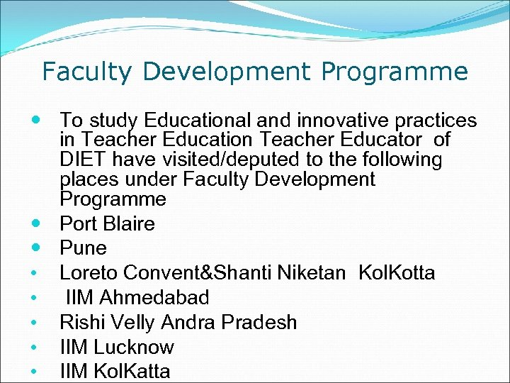 Faculty Development Programme To study Educational and innovative practices in Teacher Education Teacher Educator