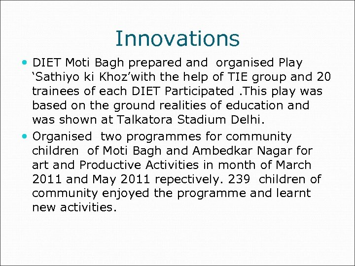 Innovations DIET Moti Bagh prepared and organised Play 'Sathiyo ki Khoz'with the help of