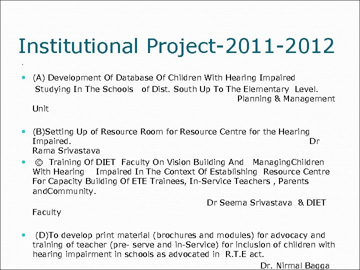 Institutional Project-2011 -2012 ` (A) Development Of Database Of Children With Hearing Impaired Studying