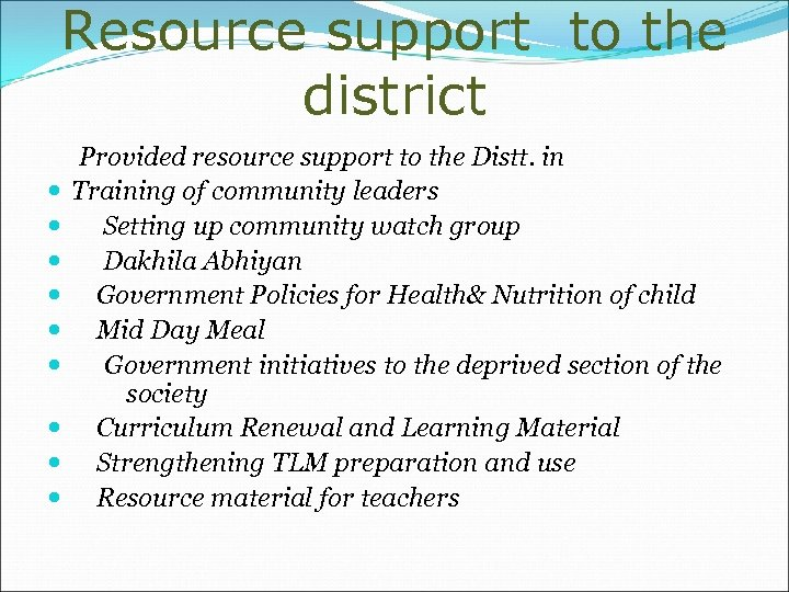 Resource support to the district Provided resource support to the Distt. in Training of