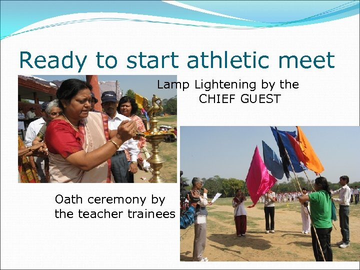 Ready to start athletic meet Lamp Lightening by the CHIEF GUEST Oath ceremony by