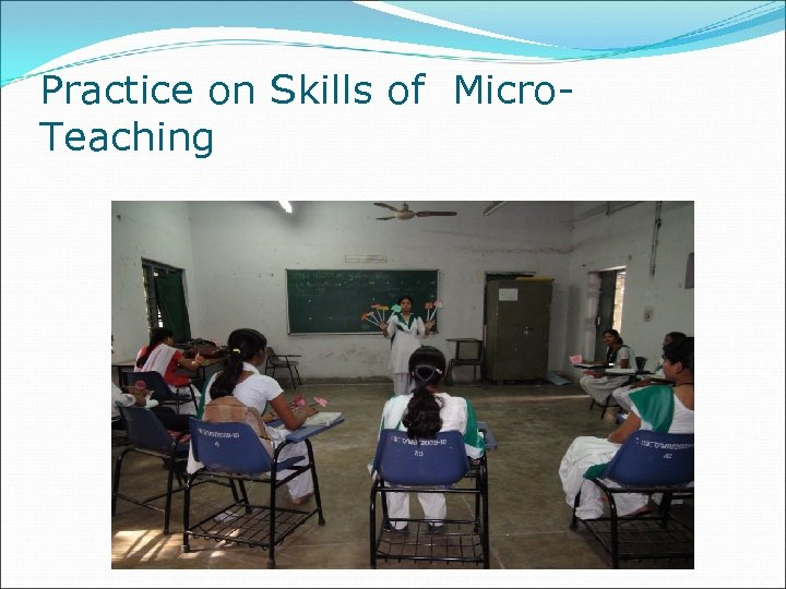 Practice on Skills of Micro. Teaching