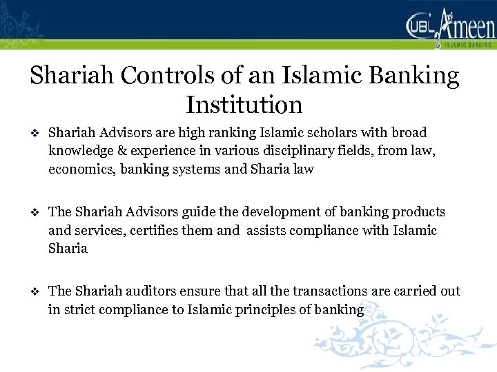 Shariah Controls of an Islamic Banking Institution v Shariah Advisors are high ranking Islamic