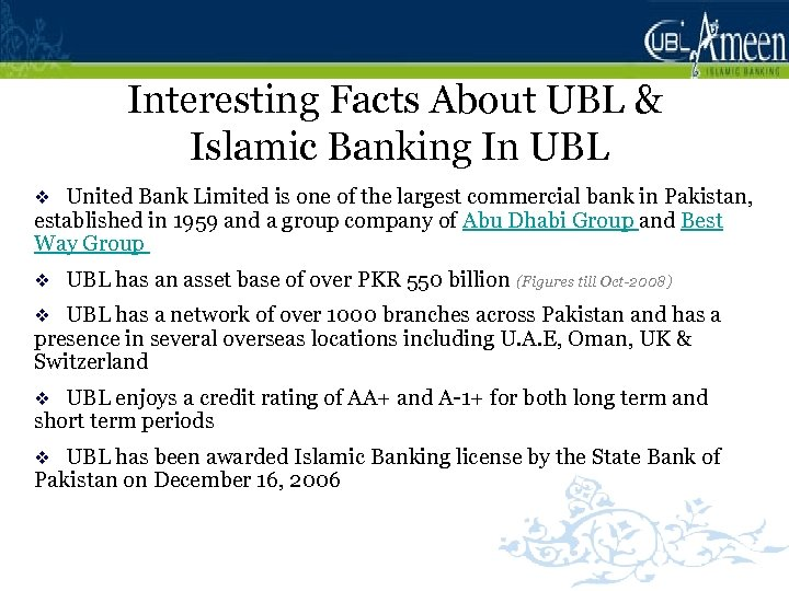 Interesting Facts About UBL & Islamic Banking In UBL United Bank Limited is one