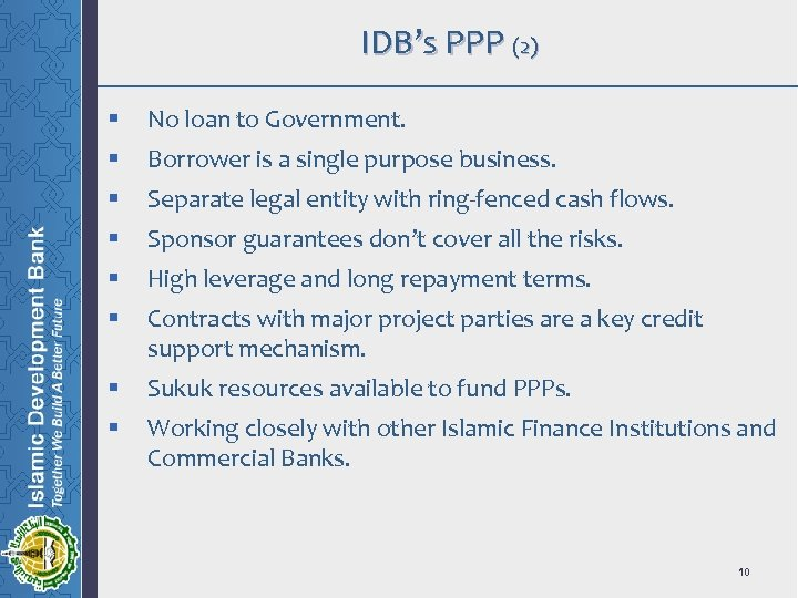 IDB's PPP (2) § No loan to Government. § Borrower is a single purpose