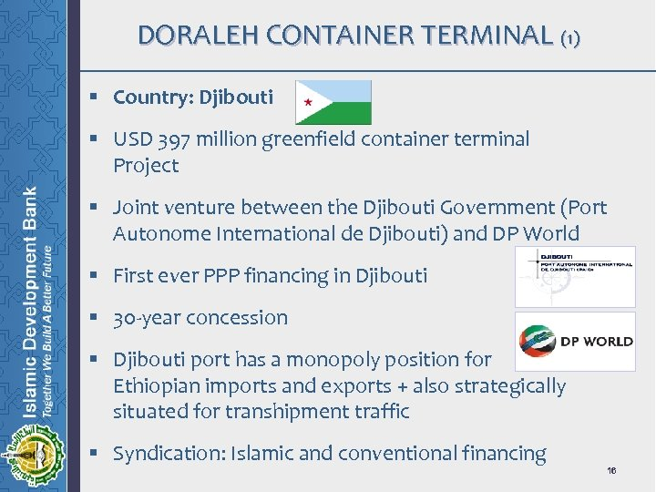 DORALEH CONTAINER TERMINAL (1) § Country: Djibouti § USD 397 million greenfield container terminal