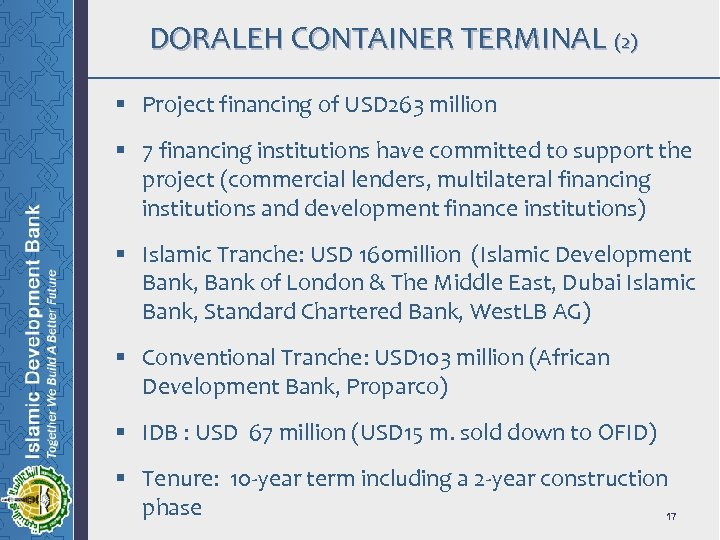 DORALEH CONTAINER TERMINAL (2) § Project financing of USD 263 million § 7 financing