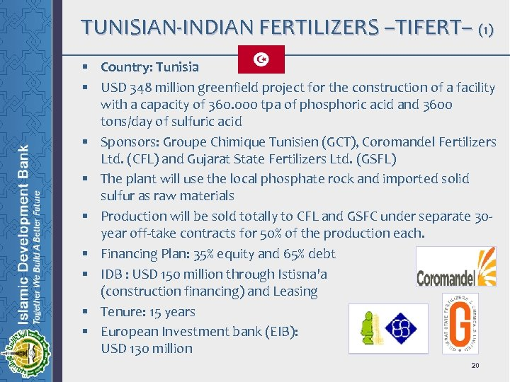 TUNISIAN-INDIAN FERTILIZERS –TIFERT– (1) § Country: Tunisia § USD 348 million greenfield project for