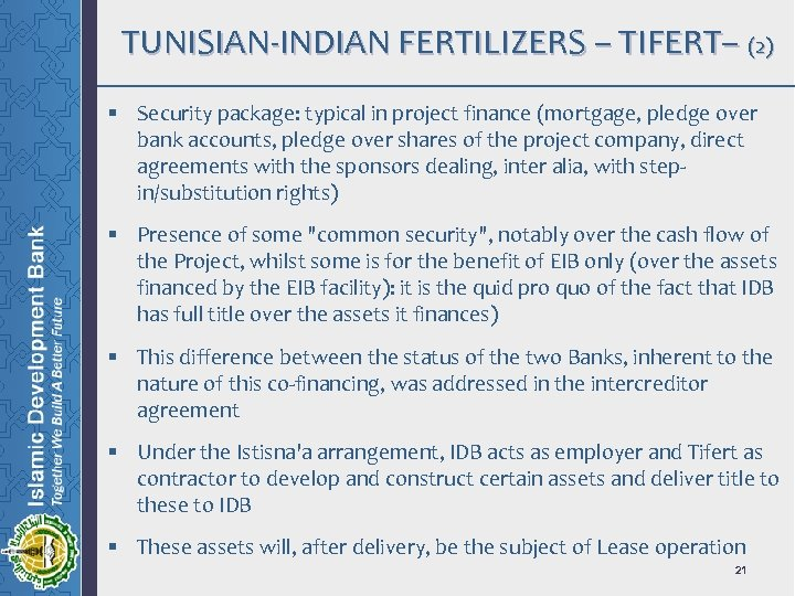 TUNISIAN-INDIAN FERTILIZERS – TIFERT– (2) § Security package: typical in project finance (mortgage, pledge