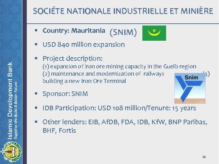 SOCIÉTE NATIONALE INDUSTRIELLE ET MINIÈRE § Country: Mauritania (SNIM) § USD 840 million expansion