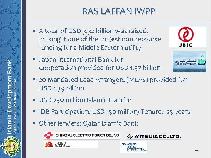 RAS LAFFAN IWPP § A total of USD 3. 32 billion was raised, making