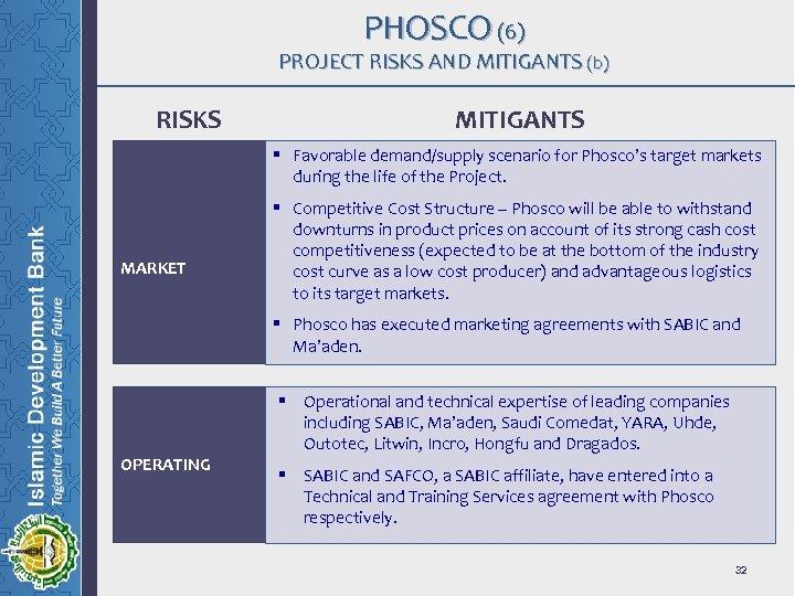 PHOSCO (6) PROJECT RISKS AND MITIGANTS (b) RISKS MITIGANTS § Favorable demand/supply scenario for