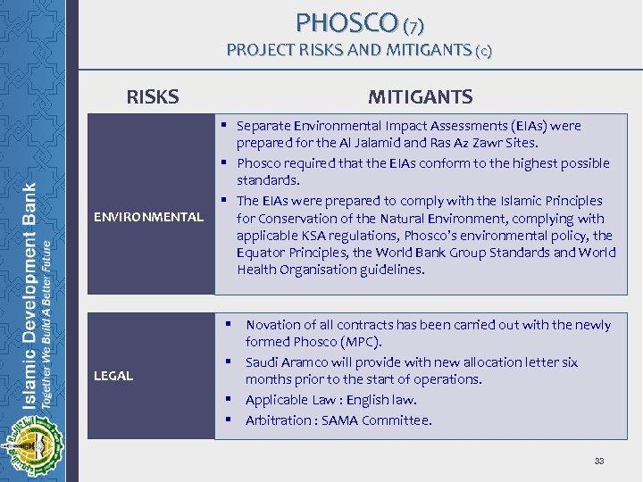 PHOSCO (7) PROJECT RISKS AND MITIGANTS (c) RISKS ENVIRONMENTAL LEGAL MITIGANTS § Separate Environmental