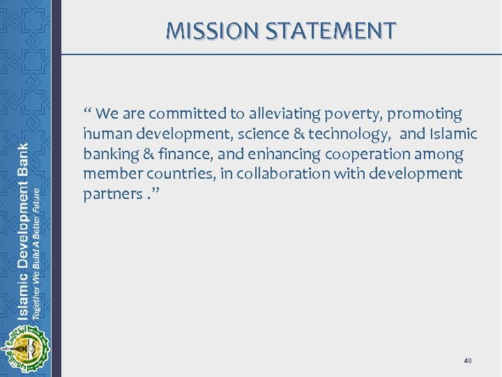 """MISSION STATEMENT """" We are committed to alleviating poverty, promoting human development, science &"""