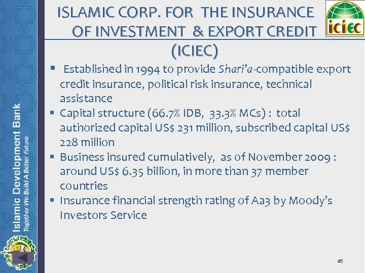 ISLAMIC CORP. FOR THE INSURANCE OF INVESTMENT & EXPORT CREDIT (ICIEC) § Established in