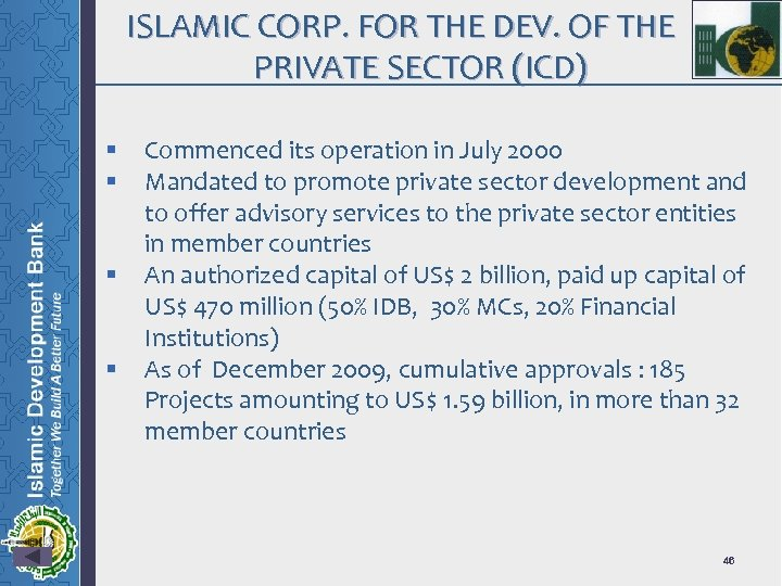 ISLAMIC CORP. FOR THE DEV. OF THE PRIVATE SECTOR (ICD) § § Commenced its