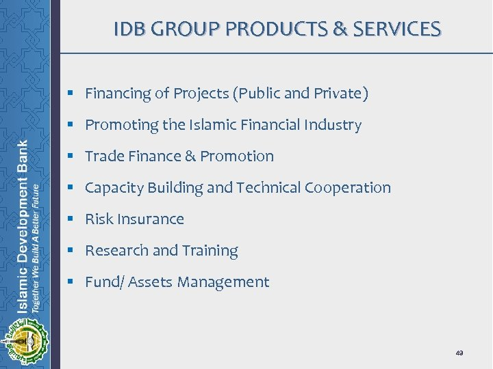 IDB GROUP PRODUCTS & SERVICES § Financing of Projects (Public and Private) § Promoting