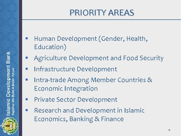PRIORITY AREAS § Human Development (Gender, Health, Education) § Agriculture Development and Food Security