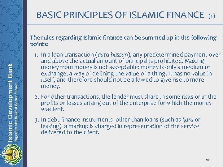 BASIC PRINCIPLES OF ISLAMIC FINANCE (1) The rules regarding Islamic finance can be summed