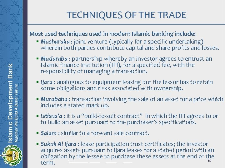 TECHNIQUES OF THE TRADE Most used techniques used in modern Islamic banking include: §