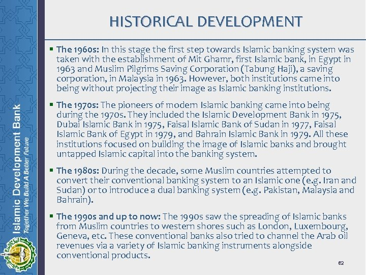 HISTORICAL DEVELOPMENT § The 1960 s: In this stage the first step towards Islamic