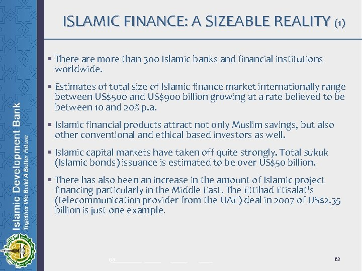 ISLAMIC FINANCE: A SIZEABLE REALITY (1) § There are more than 300 Islamic banks