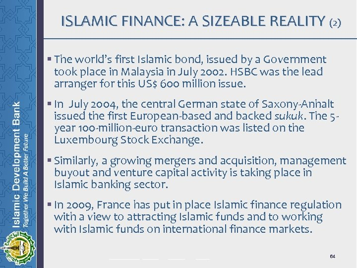 ISLAMIC FINANCE: A SIZEABLE REALITY (2) § The world's first Islamic bond, issued by