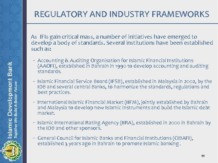 REGULATORY AND INDUSTRY FRAMEWORKS As IFIs gain critical mass, a number of initiatives have