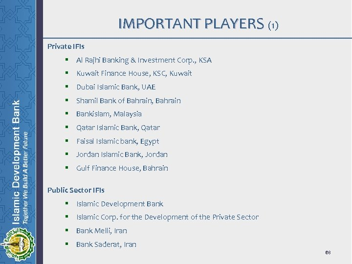 IMPORTANT PLAYERS (1) Private IFIs § Al Rajhi Banking & Investment Corp. , KSA