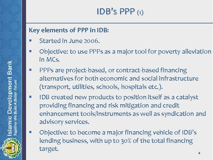 IDB's PPP (1) Key elements of PPP in IDB: § Started in June 2006.