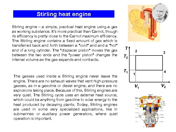 Stirling heat engine Stirling engine – a simple, practical heat engine using a gas