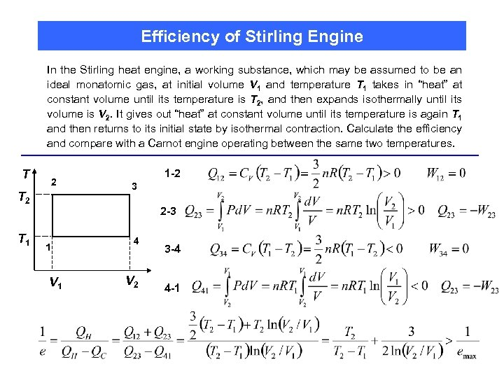Efficiency of Stirling Engine In the Stirling heat engine, a working substance, which may