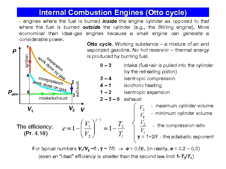 Internal Combustion Engines (Otto cycle) ignition - engines where the fuel is burned inside