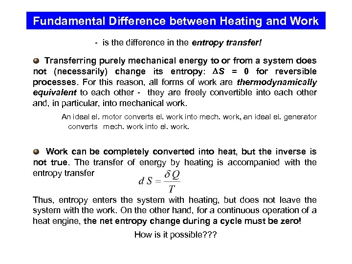 Fundamental Difference between Heating and Work - is the difference in the entropy transfer!