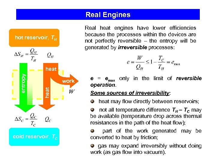 Real Engines Real heat engines have lower efficiencies because the processes within the devices