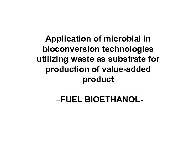 Application of microbial in bioconversion technologies utilizing waste as substrate for production of value-added