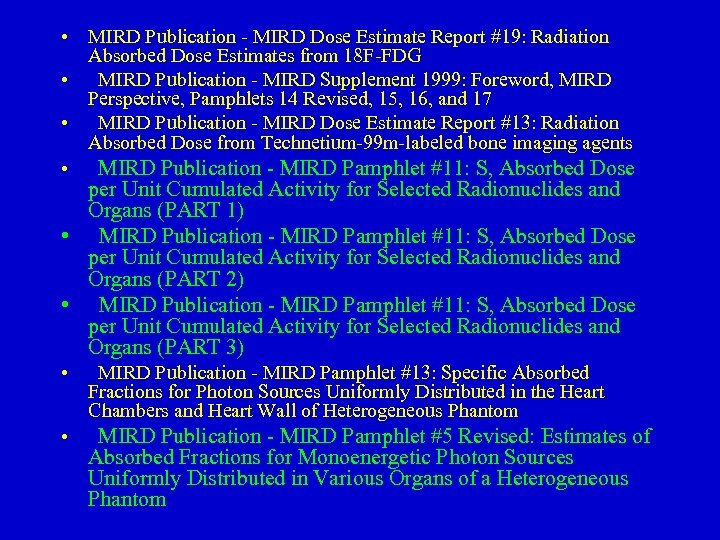 • MIRD Publication - MIRD Dose Estimate Report #19: Radiation Absorbed Dose Estimates