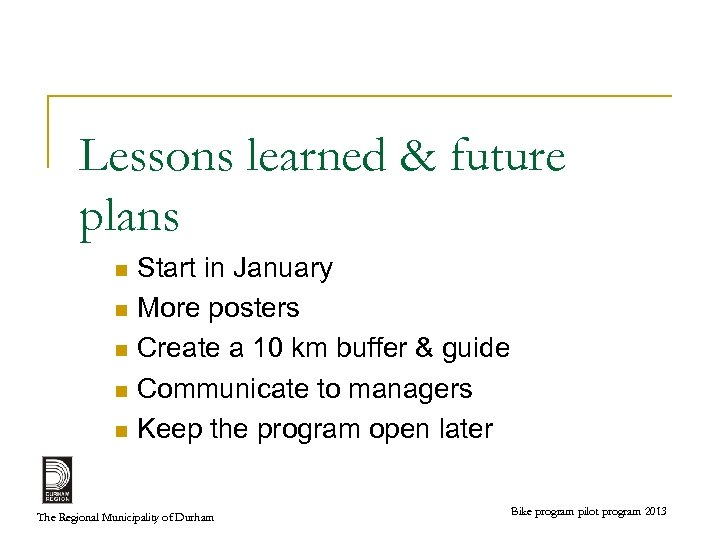 Lessons learned & future plans Start in January n More posters n Create a
