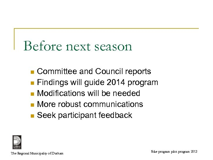Before next season Committee and Council reports n Findings will guide 2014 program n