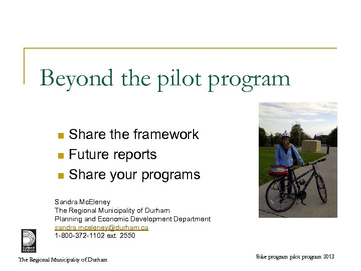 Beyond the pilot program Share the framework n Future reports n Share your programs