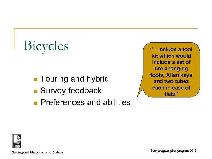 Bicycles Touring and hybrid n Survey feedback n Preferences and abilities n The Regional