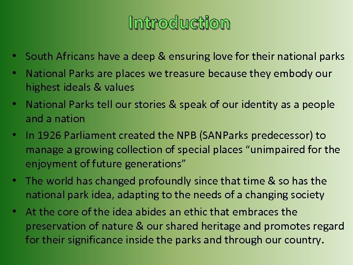 Introduction • South Africans have a deep & ensuring love for their national parks
