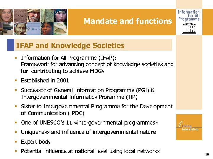 Mandate and functions IFAP and Knowledge Societies Information for All Programme (IFAP): Framework for