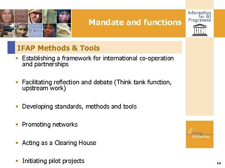 Mandate and functions IFAP Methods & Tools Establishing a framework for international co-operation and