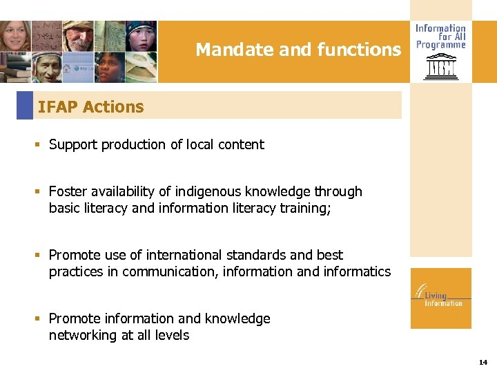 Mandate and functions IFAP Actions Support production of local content Foster availability of indigenous
