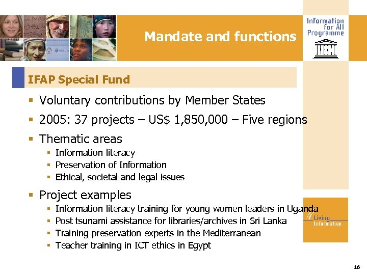 Mandate and functions IFAP Special Fund Voluntary contributions by Member States 2005: 37 projects